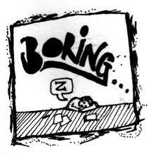 Boring, Boring, Boring