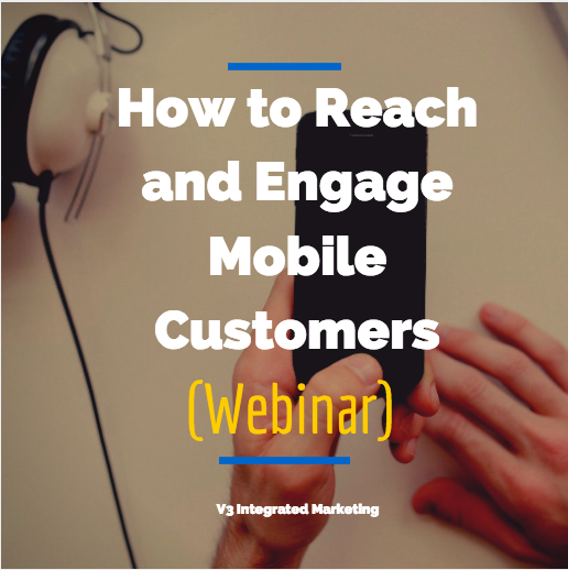 How to Reach and Engage Mobile Customers Webinar