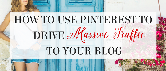How to Use Pinterest to Drive Massive Traffic to Your Blog: Part 1