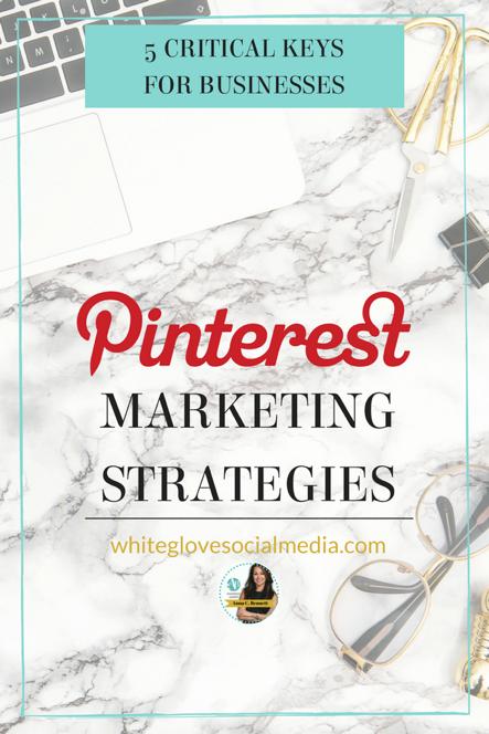 Pinterest Marketing Strategies: 5 Critical Keys for Businesses