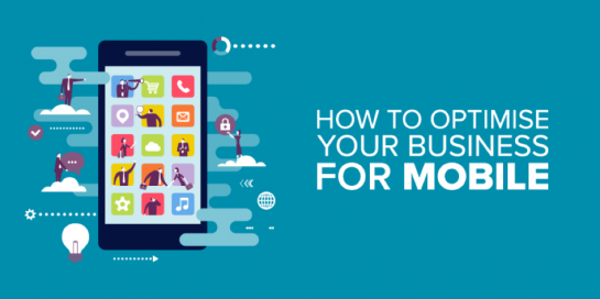 How to Optimise Your Business for Mobile