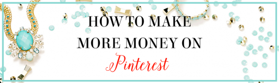 How to Make More Money on Pinterest